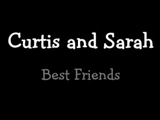 View - Curtis and Sarah - Best Friends (video)